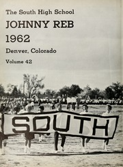 Page 6, 1962 Edition, Denver South High School - Johnny Reb Yearbook (Denver, CO) online yearbook collection