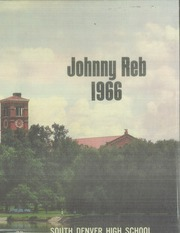 1966 Edition, Denver South High School - Johnny Reb Yearbook (Denver, CO)