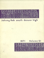 1971 Edition, Denver South High School - Johnny Reb Yearbook (Denver, CO)