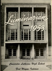Page 5, 1953 Edition, Concordia Lutheran High School - Luminarian Yearbook (Fort Wayne, IN) online yearbook collection