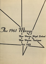 Page 5, 1961 Edition, New Haven High School - Mirage Yearbook (New Haven, IN) online yearbook collection