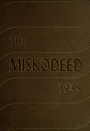 1938 Edition, Mishawaka High School - Miskodeed Yearbook (Mishawaka, IN)
