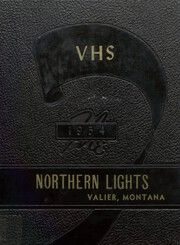 Page 1, 1954 Edition, Valier High School - Northern Lights Yearbook (Valier, MT) online yearbook collection