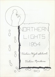 Page 7, 1954 Edition, Valier High School - Northern Lights Yearbook (Valier, MT) online yearbook collection