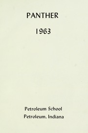 Page 7, 1963 Edition, Petroleum High School - Panther Yearbook (Petroleum, IN) online yearbook collection