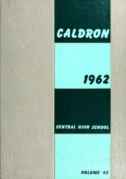 1962 Edition, Central High School Fort Wayne - Caldron Yearbook (Fort Wayne, IN)