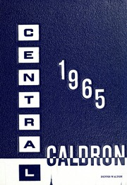 1965 Edition, Central High School Fort Wayne - Caldron Yearbook (Fort Wayne, IN)