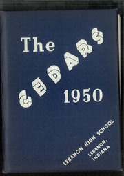 1950 Edition, Lebanon High School - Cedars Yearbook (Lebanon, IN)