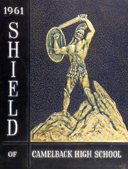 1961 Edition, Camelback High School - Shield Yearbook (Phoenix, AZ)