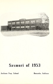 Page 5, 1953 Edition, Jackson Township School - Saxmuri Yearbook (Roanoke, IN) online yearbook collection