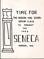 Page 5, 1962 Edition, Hebron High School - Seneca Yearbook (Hebron, IN) online yearbook collection