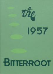 1957 Edition, Sentinel High School - Bitterroot Yearbook (Missoula, MT)
