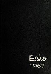 1967 Edition, Central Catholic High School - Echo Yearbook (Fort Wayne, IN)