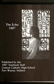 Page 5, 1967 Edition, Central Catholic High School - Echo Yearbook (Fort Wayne, IN) online yearbook collection