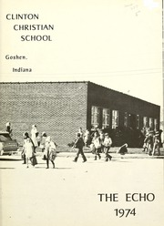 Page 5, 1974 Edition, Clinton Christian School - Echo Yearbook (Goshen, IN) online yearbook collection