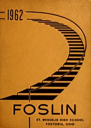 1962 Edition, St Wendelin High School - Foslin Yearbook (Fostoria, OH)