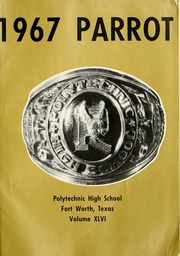 Page 5, 1967 Edition, Polytechnic High School - Parrot Yearbook (Fort Worth, TX) online yearbook collection
