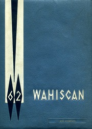 1962 Edition, Wausau High School - Wahiscan Yearbook (Wausau, WI)