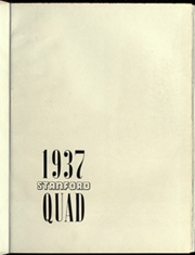 Page 7, 1937 Edition, Stanford University - Quad Yearbook (Palo Alto, CA) online yearbook collection