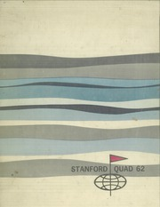 Page 1, 1962 Edition, Stanford University - Quad Yearbook (Palo Alto, CA) online yearbook collection