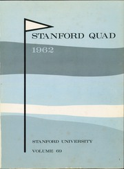 Page 5, 1962 Edition, Stanford University - Quad Yearbook (Palo Alto, CA) online yearbook collection