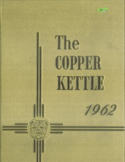 Page 1, 1962 Edition, Douglas High School - Copper Kettle Yearbook (Douglas, AZ) online yearbook collection