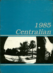 Central High School - Centralian Yearbook (Phoenix, AZ) online yearbook collection, 1985 Edition, Page 1