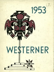 1953 Edition, West Phoenix High School - Westerner Yearbook (Phoenix, AZ)