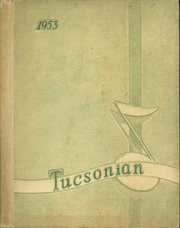 Tucson High School - Tucsonian Yearbook (Tucson, AZ) online yearbook collection, 1953 Edition, Page 1