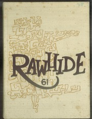 1961 Edition, Rincon High School - Rawhide Yearbook (Tucson, AZ)