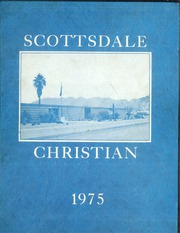 Page 1, 1975 Edition, Scottsdale Christian High School - Yearbook (Phoenix, AZ) online yearbook collection