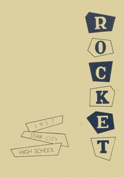 1957 Edition, Star City High School - Rocket Yearbook (Star City, AR)
