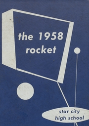 1958 Edition, Star City High School - Rocket Yearbook (Star City, AR)