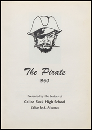 Page 7, 1960 Edition, Calico Rock High School - Pirate Yearbook (Calico Rock, AR) online yearbook collection