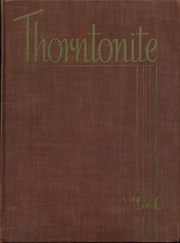 Page 1, 1940 Edition, Thornton Township High School - Thorntonite Yearbook (Harvey, IL) online yearbook collection