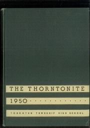 Thornton Township High School - Thorntonite Yearbook (Harvey, IL) online yearbook collection, 1950 Edition, Page 1