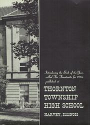 Page 7, 1956 Edition, Thornton Township High School - Thorntonite Yearbook (Harvey, IL) online yearbook collection