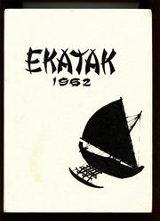 1962 Edition, George Seitz School - Ekatak Yearbook (Kwajalien, Marshall Islands)