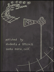 Page 5, 1953 Edition, Santa Maria High School - Outrageous Yearbook (Santa Maria, CA) online yearbook collection