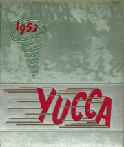 1953 Edition, Antelope Valley High School - Yucca Yearbook (Lancaster, CA)