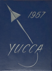 1957 Edition, Antelope Valley High School - Yucca Yearbook (Lancaster, CA)