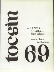 Page 5, 1969 Edition, Santa Clara High School - Tocsin Yearbook (Santa Clara, CA) online yearbook collection