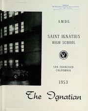 Page 7, 1953 Edition, St Ignatius College Preparatory - Ignatian Yearbook (San Francisco, CA) online yearbook collection