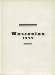 Page 7, 1953 Edition, Wasco Union High School - Wasconian Yearbook (Wasco, CA) online yearbook collection