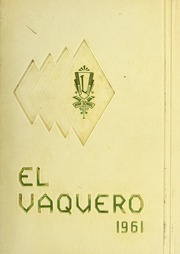 Livermore High School - El Vaquero Yearbook (Livermore, CA) online yearbook collection, 1961 Edition, Page 1