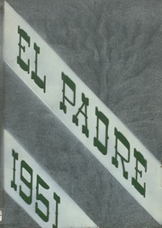 Page 1, 1951 Edition, Garces Memorial High School - El Padre Yearbook (Bakersfield, CA) online yearbook collection