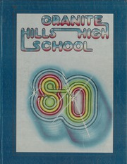 1980 Edition, Granite Hills High School - Pageant Yearbook (El Cajon, CA)