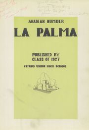 Page 7, 1927 Edition, Citrus Union High School - La Palma Yearbook (Glendora, CA) online yearbook collection