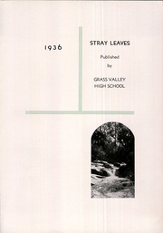 Page 7, 1936 Edition, Grass Valley High School - Stray Leaves Yearbook (Grass Valley, CA) online yearbook collection