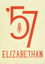 St Elizabeth High School - Elizabethan Yearbook (Oakland, CA) online yearbook collection, 1957 Edition, Page 1